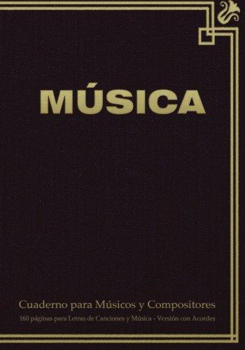 Cuaderno para Músicos y Compositores de 160 páginas para Letras de Canciones y Música. Versión con Acordes: Cuaderno de 17.78 x 25.4 cm con tapa en ... pentagramas, acordes y tablas de acordes. por Spicy Journals ES