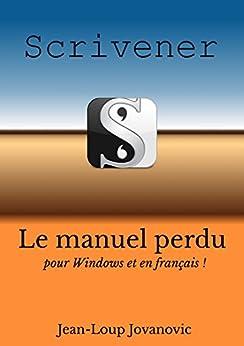 Maîtriser Scrivener pour Windows: Le guide francophone par [Jovanovic, Jean-Loup]