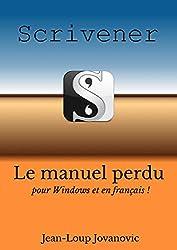 Maîtriser Scrivener pour Windows: Le guide francophone