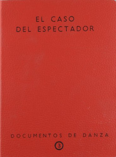 El caso del espectador. Documentos de danza nº 3