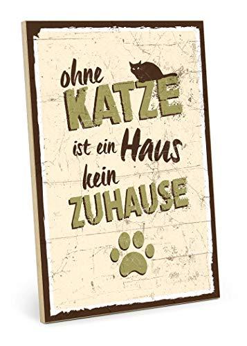 TypeStoff Holzschild mit Spruch - OHNE Katze IST EIN Haus KEIN ZUHAUSE - Shabby chic Retro Vintage Nostalgie deko Typografie Bild im Used-Look aus MDF-Holz (19,5 x 28,2 cm)