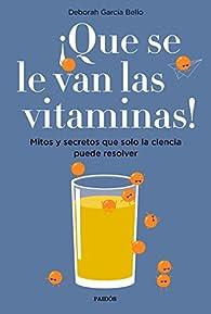 ¡Que se le van las vitaminas! par Deborah García Bello