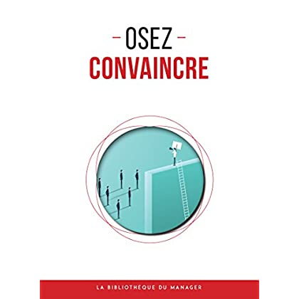 Osez convaincre (Coaching pro)
