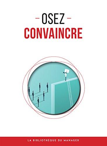 Osez convaincre (Coaching pro) par Collectif