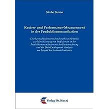 Kosten- und Performance-Measurement in der Produktkommunikation: Eine kennzahlenbasierte Benchmarking-Methodik zur Identifizierung von Ineffizienzen ... Betrieblichen Rechnungswesen und Controlling)