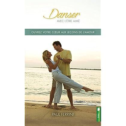 Danser avec l'être aimé - Ouvrez votre coeur aux leçons de l'amour