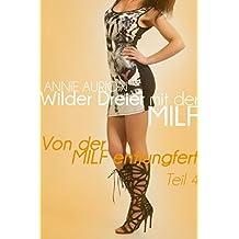 Wilder Dreier mit der MILF – Von der MILF entjungfert 4