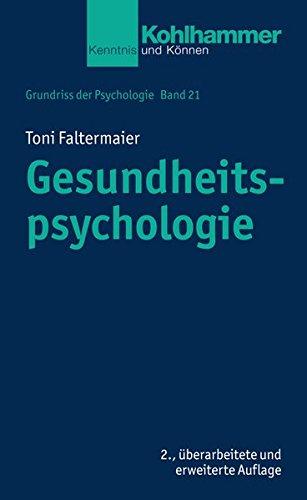 Grundriss der Psychologie: Gesundheitspsychologie (Kohlhammer Kenntnis und Konnen, Band 571)