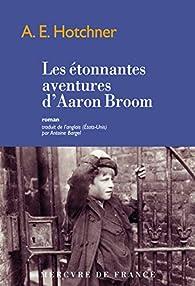 Les étonnantes aventures d'Aaron Broom par Aaron Edward Hotchner