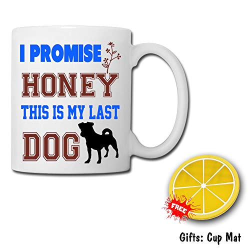 TK.DILIGARM I Promise Honey This IS MY Last Dog Changing Color Coffee Mugs in Gift Box Pour The Cup That Will Change Color When it is Boiling Water. This is a Magic Cup.Birthday Present