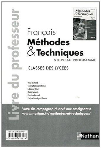 Franais classes des lyces Mthodes & Techniques : Livre du professeur de Bertrand. Denis (2011) Broch
