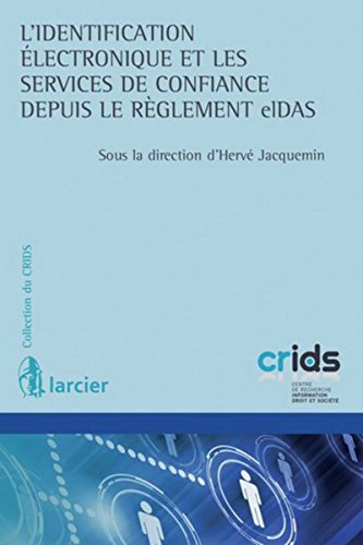 L'identification électronique et les services de confiance depuis le règlement eIDas par Herve Jacquemin