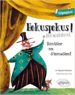 Hokuspokus Réviser Son Espagnol en s'amusant A1-A2 de Collectif ( 14 juin 2011 )