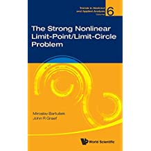 The Strong Nonlinear Limit-Point/Limit-Circle Problem (Trends in Abstract and Applied Analysis, Band 6)
