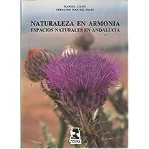 Naturaleza En Armonía : Espacios Naturales En Andalucía