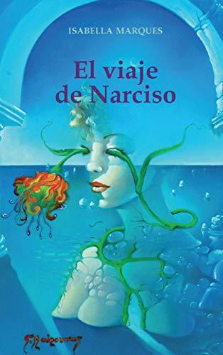 El viaje de Narciso por Isabella Marques