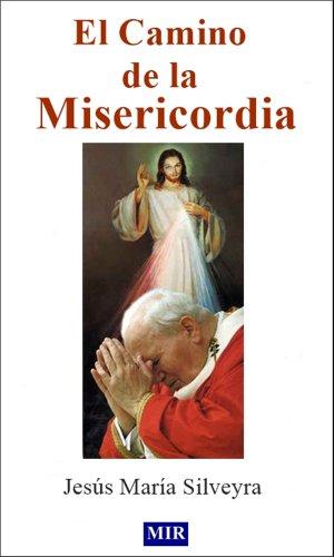 EL CAMINO DE LA MISERICORDIA por Jesús María Silveyra