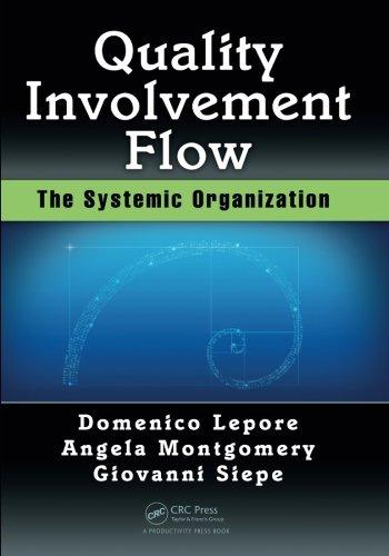 Quality, Involvement, Flow: The Systemic Organization por Domenico Lepore