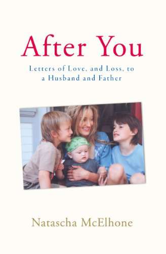 After You: Letters of Love, and Loss, to a Husband and Father (English Edition)