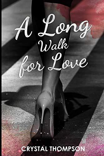 A Long Walk for Love: Love Journey por MS. Crystal Nicole Thompson