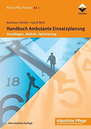 Handbuch Ambulante Einsatzplanung: Grundlagen, Abläufe, Optimierung (Häusliche Pflege)