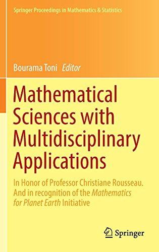 Preisvergleich Produktbild Mathematical Sciences with Multidisciplinary Applications: In Honor of Professor Christiane Rousseau. And In Recognition of the Mathematics for Planet ... in Mathematics & Statistics, Band 157)