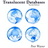 Translucent Databases 2Nd Edition: Confusion, Misdirection, Randomness, Sharing, Authentication And Steganography To Defend Privacy by Peter Wayner (2009-01-08)