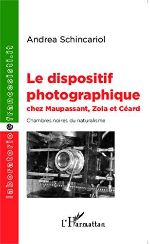 Le dispositif photographique chez Maupassant, Zola et Céard: Chambres noires du naturalisme