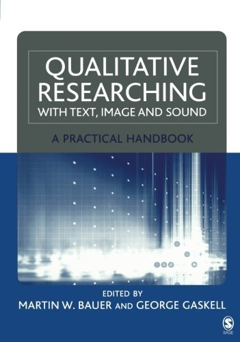 Qualitative Researching with Text, Image and Sound: A Practical Handbook for Social Research (2000-06-22)