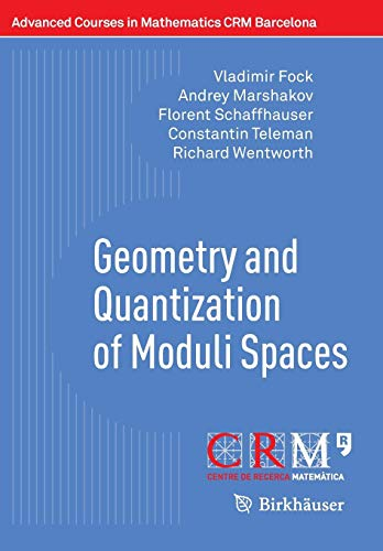 Geometry and Quantization of Moduli Spaces (Advanced Courses in Mathematics - CRM Barcelona)