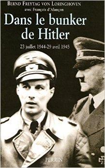 Dans le bunker de Hitler de Bernd Freytag von Loringhoven,François d'Alançon ( 1 mars 2005 )