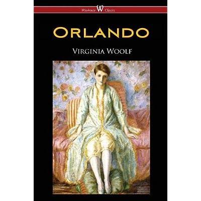 Orlando : A Biography (Wisehouse Classics Edition)