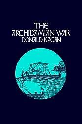 Archidamian War (A New History of the Peloponnesian War) by Donald Kagan (2000-09-05)