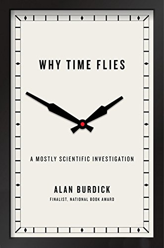 Why Time Flies: A Mostly Scientific Investigation (Thorndike Press Large Print Popular and Narrative Nonfiction)