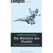 Die Weisheit des Shaolin: Wie aus Schwächen Stärken werden