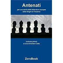 Antenati: per una storia delle letterature europee: volume primo: dalle origini al Trecento