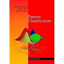 Pattern Classification, Second Edition: 1 (A Wiley-Interscience publication) by Richard O. Duda (2000-11-21)