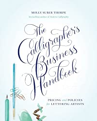 The Calligrapher's Business Handbook: Pricing and Policies for Lettering Artists