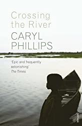 Crossing the River by Caryl Phillips (2006-09-07)