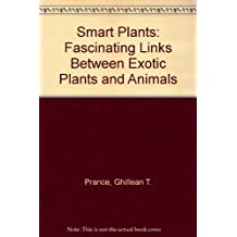 Smart Plants: Fascinating Links Between Exotic Plants and Animals