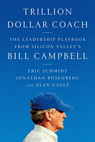 Trillion Dollar Coach: The Leadership Playbook of Silicon Valley's Bill Campbell por Eric Schmidt