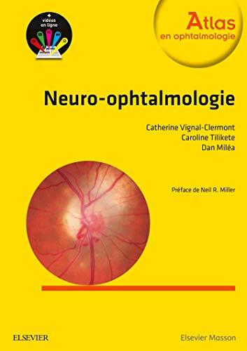 Neuro-ophtalmologie par Professeur Catherine Vignal-Clermont