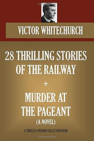 28 Thrilling Stories of the Railway + Murder at the Pageant (a novel)
