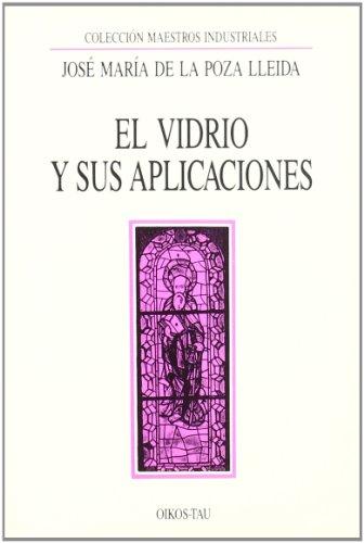 Descargar Libro El vidrio y sus aplicaciones de Jose de La Poza