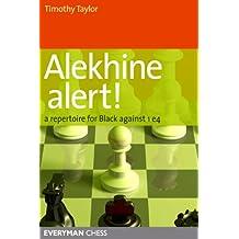 Alekhine Alert!: A repertoire for Black against 1 e4 (English Edition)