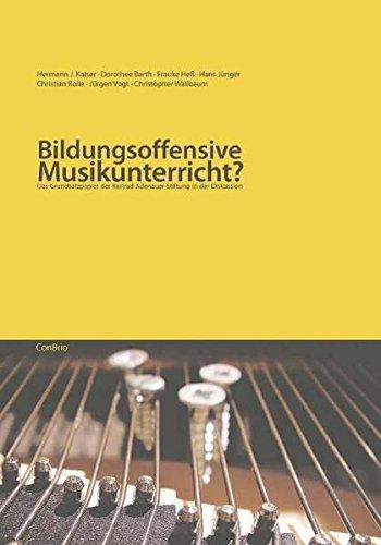 Bildungsoffensive Musikunterricht?: Das Grundsatzpapier der Konrad-Adenauer-Stiftung in der Diskussion