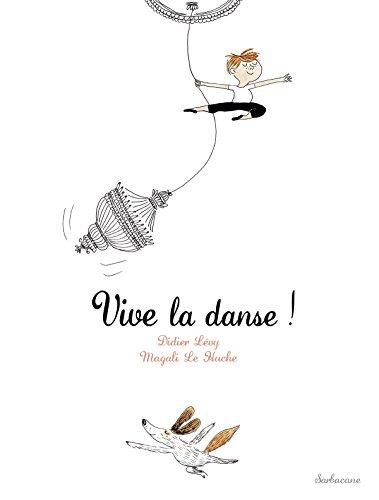 Vive la danse ! : Dès 5 ans
