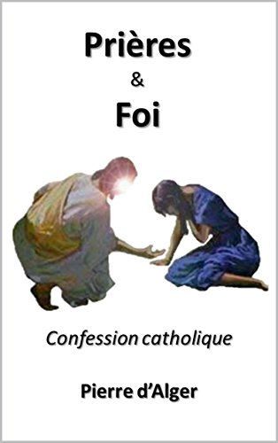 Prières & Foi: Confession catholique (French...