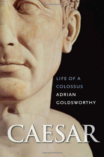 Caesar: Life of a Colossus by Goldsworthy, Adrian (2006) Hardcover