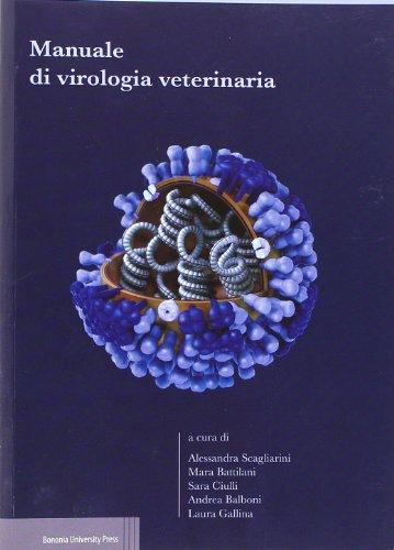Manuale di virologia veterinaria (Manuali) por Mara Battilani, Sara Ciulli, Andrea Balboni, Laura Gallina Alessandra Scagliarini